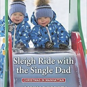 * Review * SLEIGH RIDE WITH THE SINGLE DAD by Alison Roberts