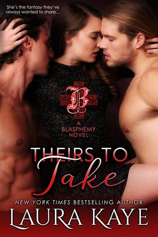 * Blog Tour / Book Review * THEIRS TO TAKE by Laura Kaye