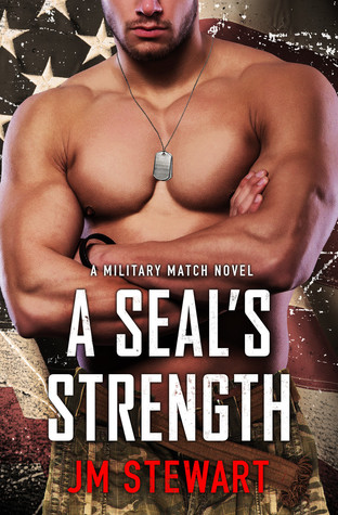 * Review * A SEAL'S STRENGTH by JM Stewart