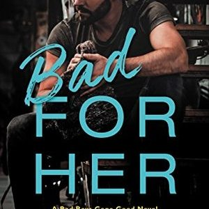 * Blog Tour / Review * BAD FOR HER by Christi Barth