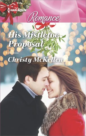 * Review * HIS MISTLETOE PROPOSAL by Christy McKellen