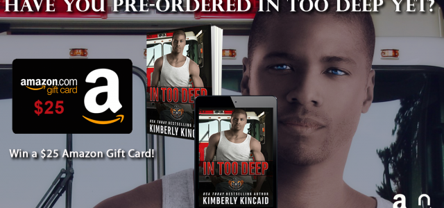 * Pre-Order Blitz* IN TOO DEEP by Kimberly Kincaid