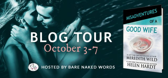 * Blog Tour / Release Blitz * MISADVENTURES OF A GOOD WIFE by Helen Hardt and Meredith Wild