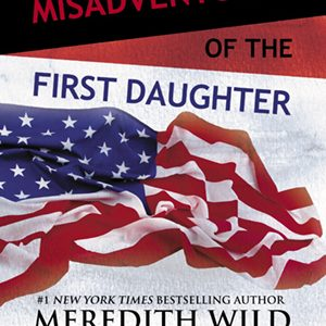 * Review * MISADVENTURES OF THE FIRST DAUGHTER by Meredith Wild and Mia Michelle