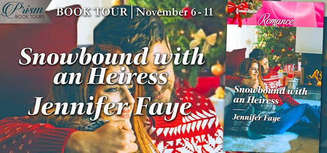 * Release Blitz / Excerpt * SNOWBOUND WITH AN HEIRESS by Jennifer Faye