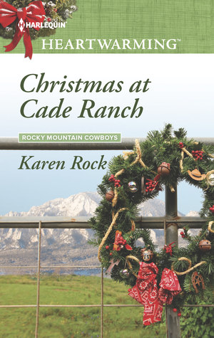 * Blog Tour / Book Review * CHRISTMAS AT CADE RANCH by Karen Rock