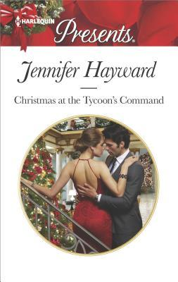 * Review * CHRISTMAS AT THE TYCOON'S COMMAND by Jennifer Hayward