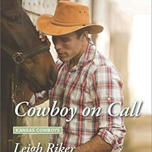 * Review * COWBOY ON CALL by Leigh Riker