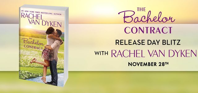 * Blog Tour / Release Blitz * THE BACHELOR CONTRACT by Rachel Van Dyken