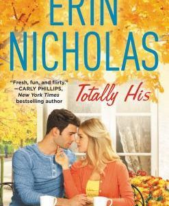* Review * TOTALLY HIS by Erin Nicholas