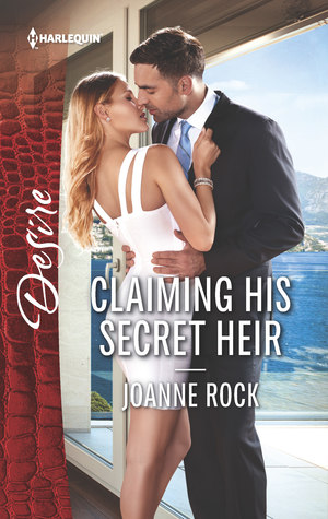 * Review * CLAIMING HIS SECRET HEIR by Joanne Rock