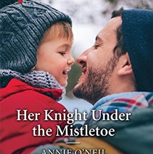 * Review * HER KNIGHT UNDER THE MISTLETOE by Annie O'Neil