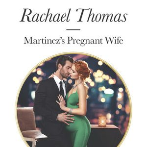 * Review * MARTINEZ'S PREGNANT WIFE by Rachael Thomas