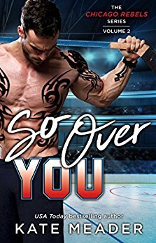 * Blog Tour / Review * SO OVER YOU by Kate Meader