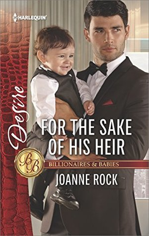 * Review * FOR THE SAKE OF HIS HEIR by Joanne Rock