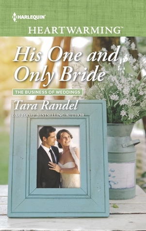 * Blog Tour / Review * HIS ONE AND ONLY BRIDE by Tara Randel