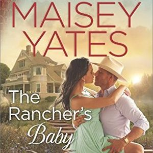 * Review * THE RANCHER'S BABY by Maisey Yates