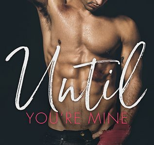 * Review * UNTIL YOU'RE MINE by Cindi Madsen