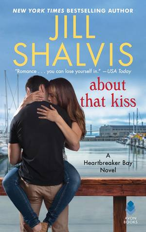 * Blog Tour / Review * ABOUT THAT KISS by Jill Shalvis