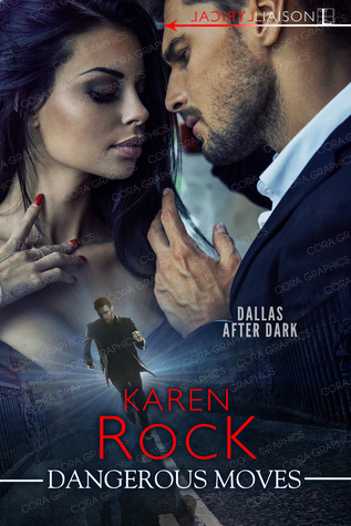 * Blog Tour / Review * DANGEROUS MOVES by Karen Rock