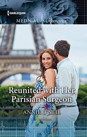 * Review * REUNITED WITH HER PARISIAN SURGEON by Annie O'Neil