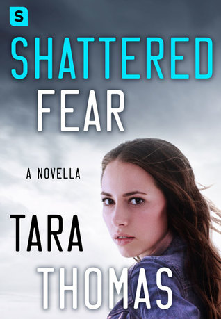 * Review * SHATTERED FEAR by Tara Thomas