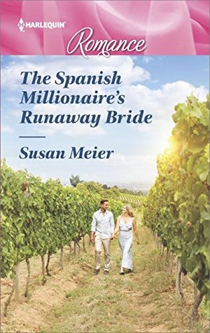 * Review * THE SPANISH MILLIONAIRE'S RUNAWAY BRIDE by Susan Meier