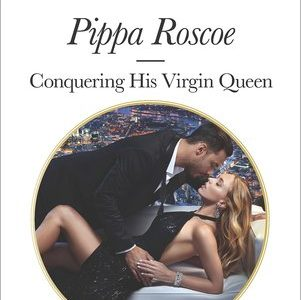 * Review * CONQUERING HIS VIRGIN QUEEN by Pippa Roscoe