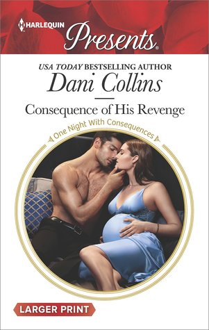 * Review * CONSEQUENCE OF HIS REVENGE by Dani Collins