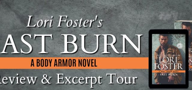 * Blog Tour / Excerpt * FAST BURN by Lori Foster