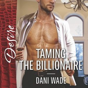 * Review * TAMING THE BILLIONAIRE by Dani Wade