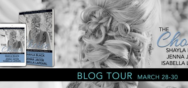 * Blog Tour / Review * THE CHOICE by Shayla Black, Jenna Jacob, Isabella LaPearl