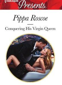 * Author Spotlight * CONQUERING HIS VIRGIN QUEEN by Pippa Roscoe