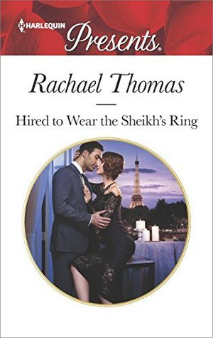 * Review * HIRED TO WEAR THE SHEIKH'S RING by Rachael Thomas