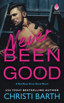* Blog Tour / Review * NEVER BEEN GOOD by Christi Barth