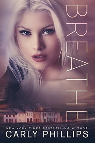 * Review * BREATHE by Carly Phillips