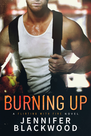 * Review * BURNING UP by Jennifer Blackwood