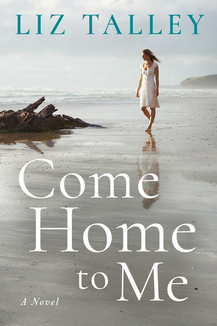 * Review * COME HOME TO ME by Liz Talley