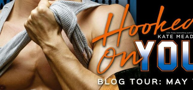 * Blog Tour / Excerpt / Review * HOOKED ON YOU by Kate Meader