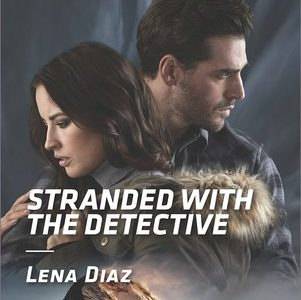 * Review * STRANDED WITH THE DETECTIVE by Lena Diaz