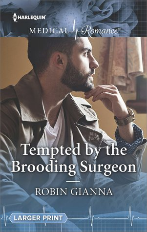 * Review * TEMPTED BY THE BROODING SURGEON by Robin Gianna