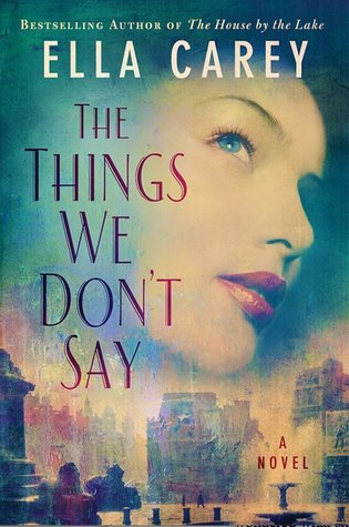 * Review * THE THINGS WE DON'T SAY by Ella Carey