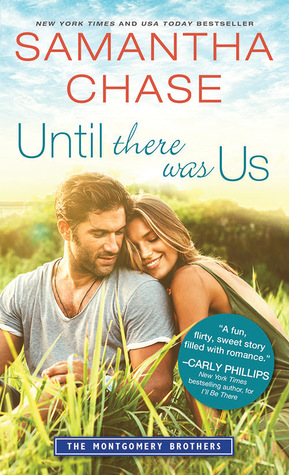 * Review * UNTIL THERE WAS US by Samantha Chase