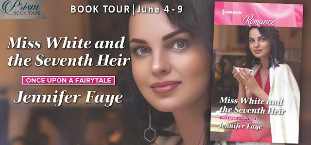* Blog Tour/Release Blast/Excerpt * MISS WHITE AND THE SEVENTH HEIR by Jennifer Faye