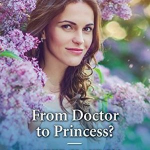 * Review * FROM DOCTOR TO PRINCESS by Annie Claydon