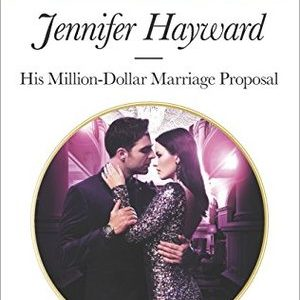 * Review * HIS MILLION-DOLLAR MARRIAGE PROPOSAL by Jennifer Hayward