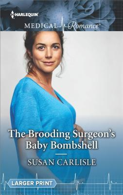 * Review * THE BROODING SURGEON'S BABY BOMBSHELL by Susan Carlisle