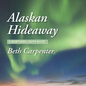 * Review * ALASKAN HIDEAWAY by Beth Carpenter
