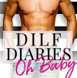 * Review * DILF DIARIES: OH BABY by Stephanie St. Klaire