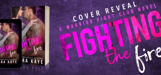 * Blog Tour / Cover Reveal * FIGHTING THE FIRE by Laura Kaye